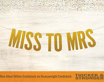 Miss To Mrs Banner, Block Letters - Bachelorette Party, Miss to Mrs Sign, Bride to be Banner, Bridal Shower Sign