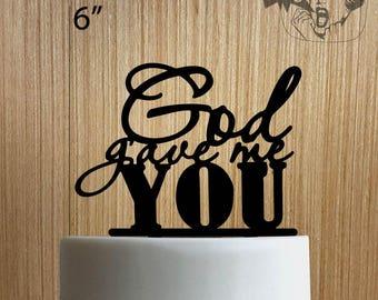 God Gave Me You 225-124 Cake Topper