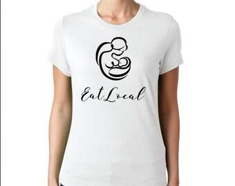 Eat Local Breastfeeding Support Tee
