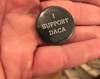 "1"" button I Support DACA"