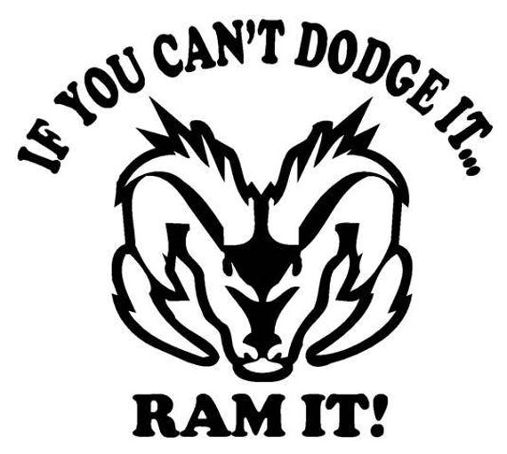 If You Can T Dodge It Ram It Vinyl Decal 5x6