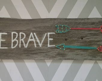 Be brave string art with arrows.