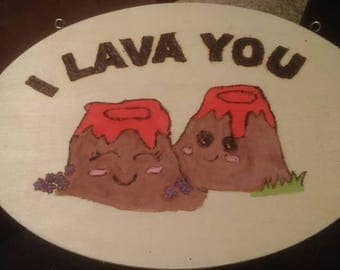 I lava you. Volcanoes in love wooden sign