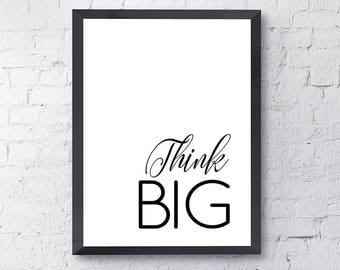 Think Big - Printable Quote - Printable Motivational Art - Black and White Art