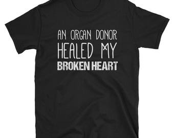 Heart Transplant Shirt | Organ Donor Healed my Broken Heart T-Shirt