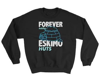 Forever Building Eskimo Huts Sweatshirt // Eskimo Gear Sweater // Classic Buffalo Eskimo Sweatshirt // Eskimo Huts Trendy Sweater