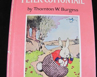 The Adventures of Peter Cottontail // 1941 Hardback //Thornton Burgess // Peter and friends adventures