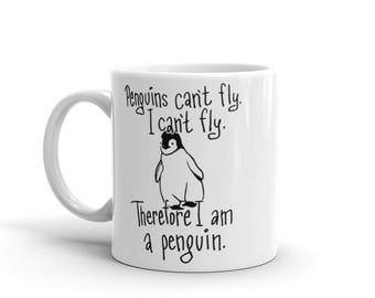 Penguins Can't Fly, I am a Penguin Funny Novelty Mug