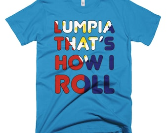 Lumpia that's how i roll Short-Sleeve T-Shirt