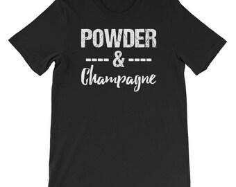 Powder & Champagne T-shirt-Ski-Snowboarding T-shirt-Ski Gift-Snowboarding Gift-Gift for Skier-Champagne shirt-Champagne Apparel-Alcohol And