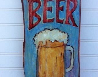 Beer sign, great for mancave,patio or kitchen. Colorful and Handpainted on reclaimed wood.