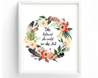 Printable art, She believed she could so she did, Typography