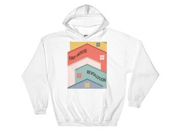 Tiny House Revolution Hooded Sweatshirt