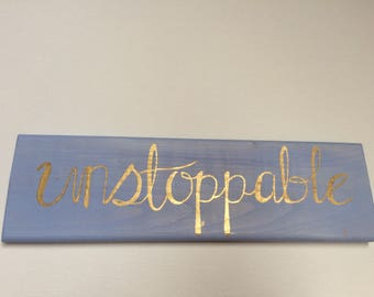 Unstoppable, wooden sign
