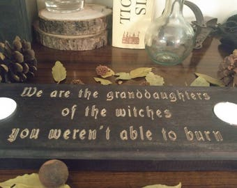 We are the granddaughters of the witches candle holder