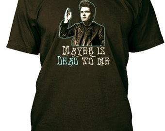 Mayer is Dead to Me t-shirt