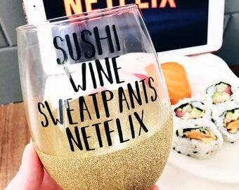 Sushi Wine Sweatpants Netflix Glitter Wine Glass / Funny Wine Glass / Funny Gift / Custom Wine Glass / Glitter Dipped / Stemless Wine Glass