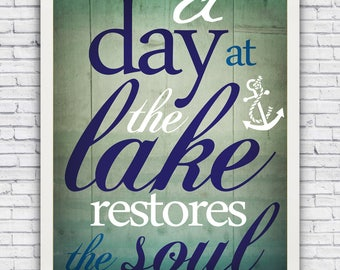 A Day at the Lake Restores the SOUL - wall art print (w/ optional frame)