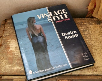 C. 1997 Vintage Style 1920-1960 Book by Desire Smith Vintage Dresses & Shoes Fashion Guide Reference