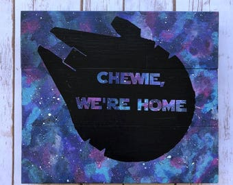 Chewie We're Home 10.5x12 Sign - Star Wars inspired!