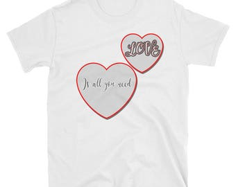 Love Is All You Need Heart T-shirt