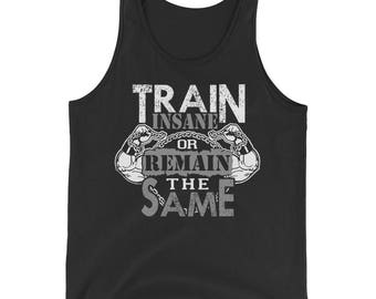 Train Insane or Remain The Same Mens Workout Tank Top
