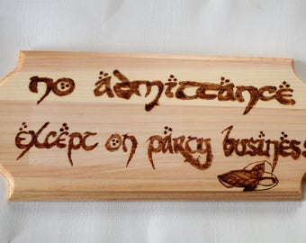 Lord of the rings, Wood art hanging sign, Handmade ,No admittance except on party business, LOTR, Unique gift, Fandom