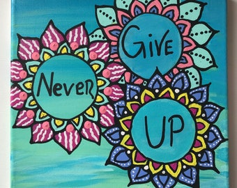 Never Give Up Flower Painting
