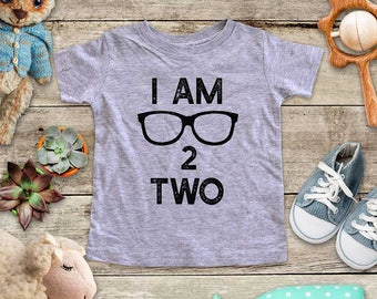 I am 2 Two - One THREE FOUR FIVE - First Second Third Fourth Fifth Birthday Baby bodysuit or Toddler Shirt or Youth Shirt