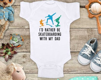 I'd Rather Be Skateboarding with my Dad - or Mom Aunt Uncle Baby bodysuit - cute birthday baby shower gift baby birth pregnancy announcement