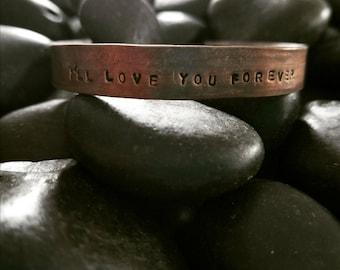 I'll love you forever - cuff bracelet copper mantra