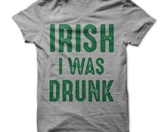 Irish I Was Drunk  St. Patrick's Day T-Shirt   Saint Pats T-Shirt   St. Pats T-Shirt   St. Patricks Shirt