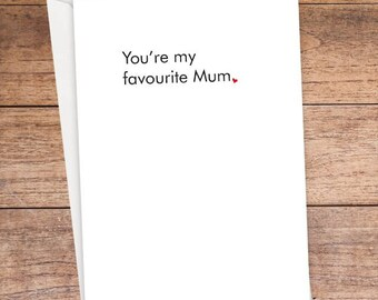 You're My Favourite Mum Card