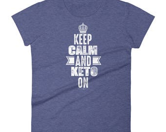 Keep Calm And Keto On Women's short sleeve t-shirt