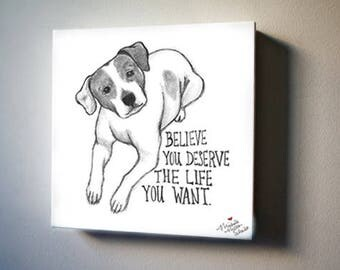 "You Deserve the Life You Want 8""x8"" Canvas Reproduction"