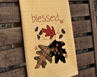 Thanksgiving Tea Towel | Blessed Kitchen Towel | Appliqued Acorns & Oak Leaves | Hand Embroidery | Thanksgiving Decor | Mustard Cream Towel