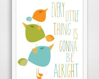 Every Little Thing is Gonna Be Alright - Three Little Birds - Nursery Decor Print - Neutral Nursery