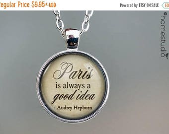 ON SALE - Paris Always Quote jewelry. Necklace, Pendant or Keychain Key Ring. Perfect Gift Present. Glass dome metal charm by HomeStudio