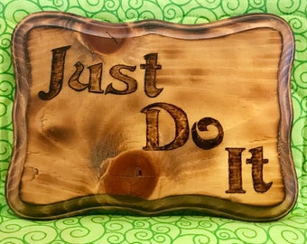 Just Do It Wood burned Plaque
