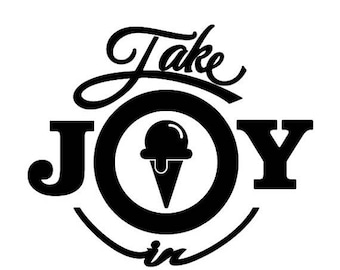 WEEKEND SALE Take Joy In Ice Cream Decal