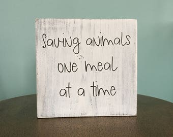 Vegan Quote Block / Vegetarian Shelf Sitter / Wood Sign / Saving Animals One Meal At A Time / Wooden Signs / Home Decor / Gift