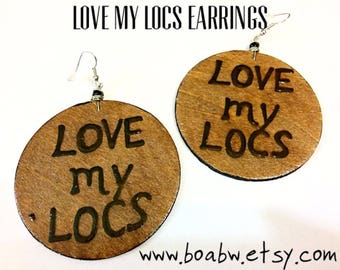 Love My Locs Earrings (wood stained )