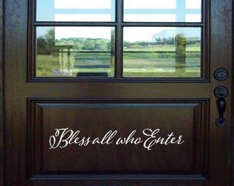 Cursive Bless All Who Enter Door Decal/ Script Style Bless All Who Enter  Wall Words