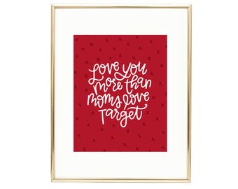 Love you like Moms love Target Wall Art Valentines Day Print