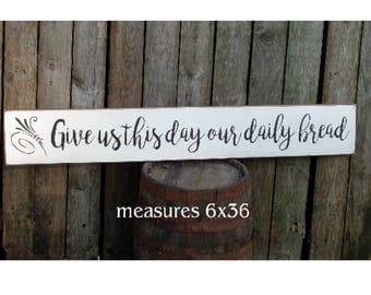 Give us this day our daily bread wood sign 3 ft