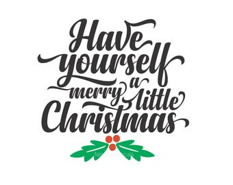 Christmas Decal, Have Yourself a Merry Little Christmas, Old Fashioned, Christmas, Country Farmhouse Rustic Make Your Own Sign Vinyl Letters