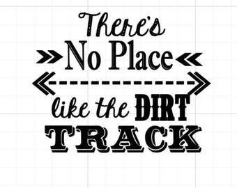 There's No Place Like the Dirt Track SVG, Digital Cutting File, png, dxf, pdf, svg, eps, dirt bike, racing, arrows