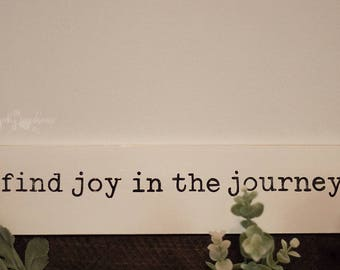 Find Joy In The Journey, Hand Painted, Wood Sign, Rustic Decor