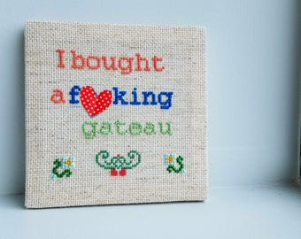 I Bought a F+cking Gateau Cross Stitch from Skins