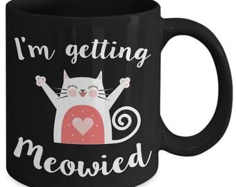 I'm Getting Meowied Wedding Cute Cat Coffee Mug